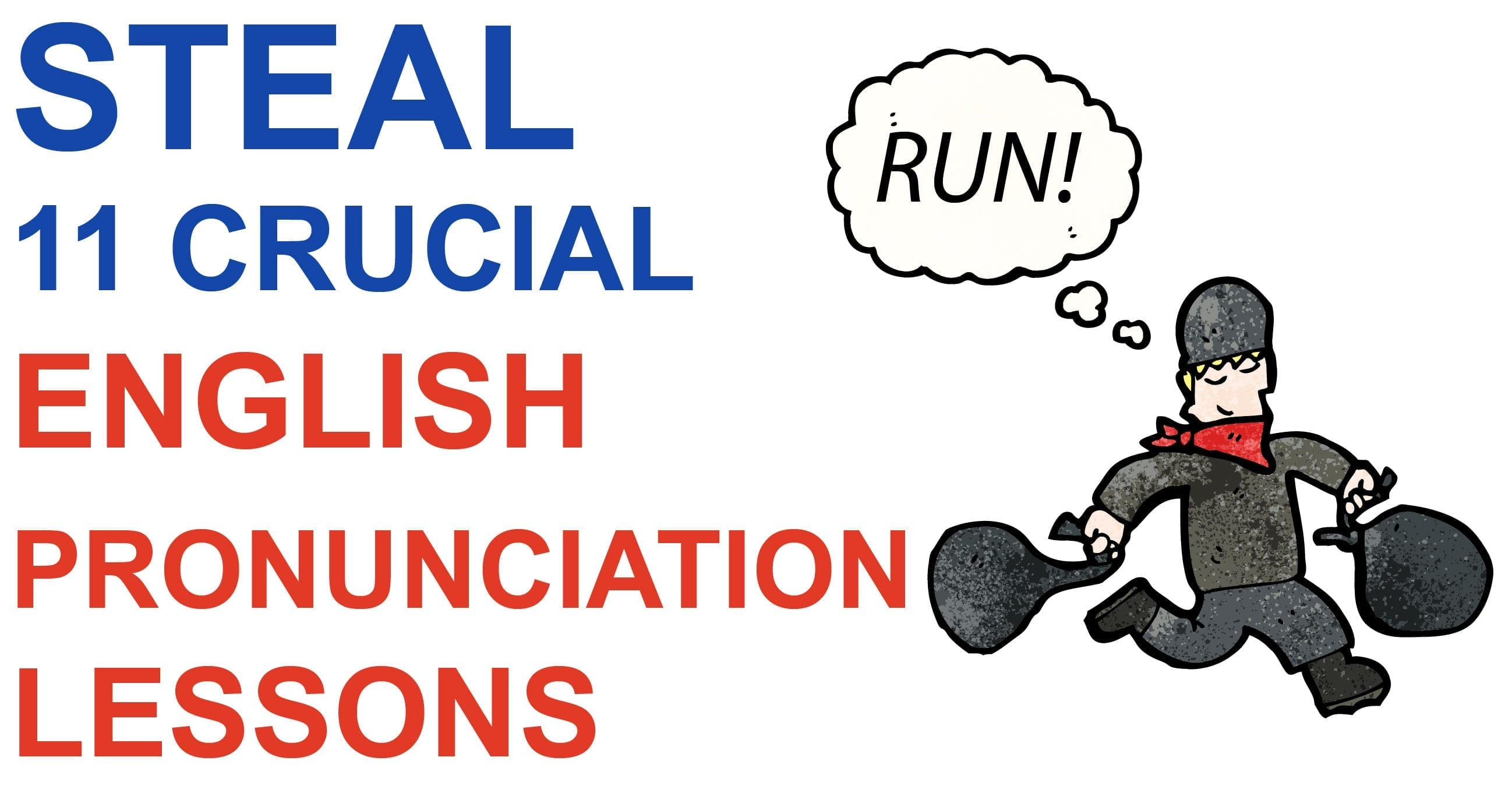 Steal 11 Crucial English Pronunciation Lessons - English
