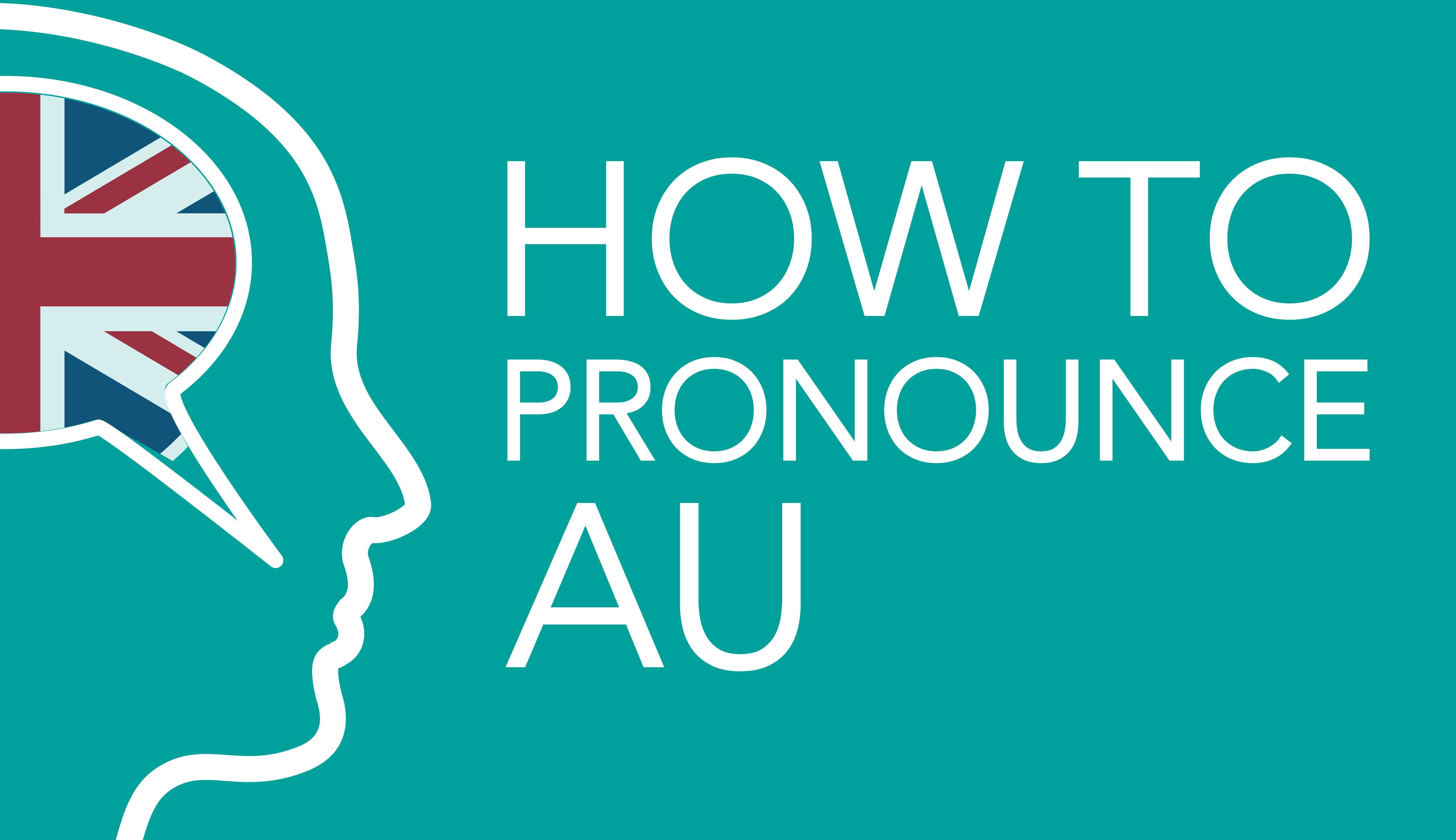 english spelling and pronunciation how to pronounce au