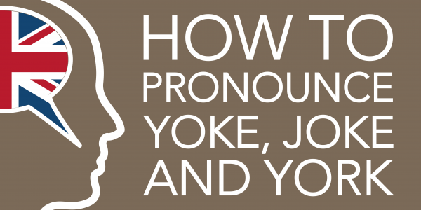 how to pronounce yoke joke and york